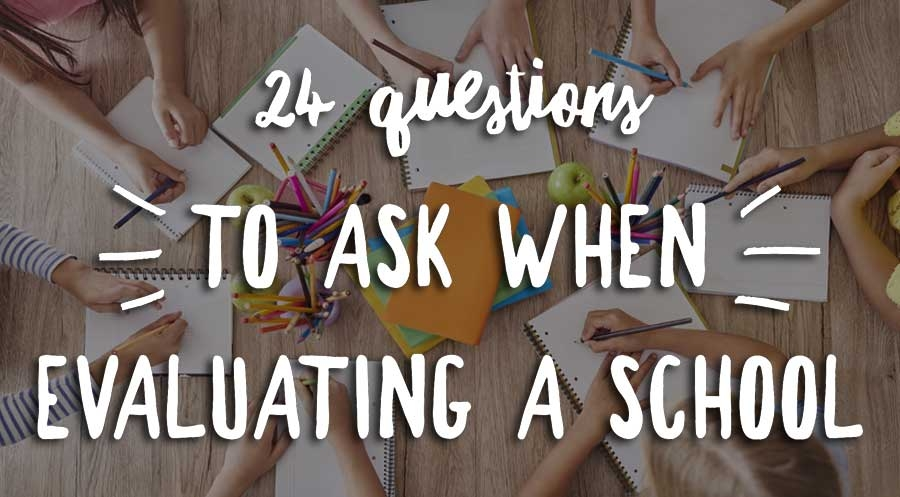 The school visit: The top 24 questions to ask
